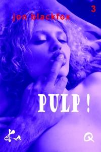 Pulp ! 3