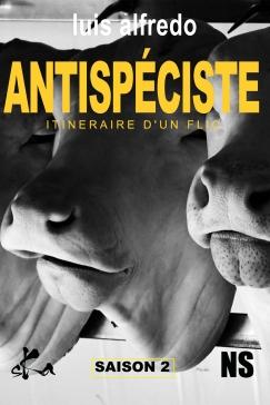 Antispéciste - Itinéraire d'un flic